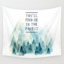 You´ll find me in the forest Wall Tapestry