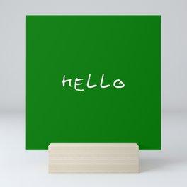 hello 11- dark green Mini Art Print