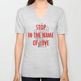 stop in the name of love Unisex V-Neck