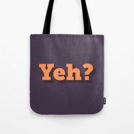 Yeh? Tote Bag