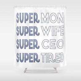 Super CEO Mom Shower Curtain