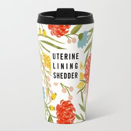 Uterine Lining Shedder Travel Mug