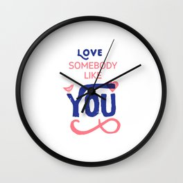 Love somebody like you = Love You Wall Clock