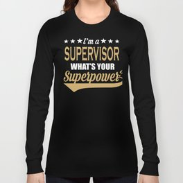 Supervisor Superpower Coolest Gift Long Sleeve T-shirt