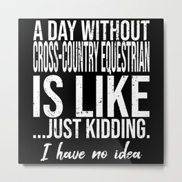 Cross-Country Equestrian funny quote Metal Print