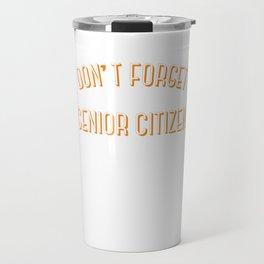 Senior Citizen T-Shirt Gift Discount Travel Mug