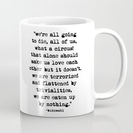 Charles Bukowski Quote Circus Coffee Mug