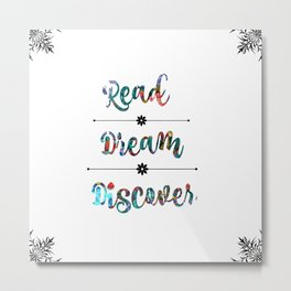 Read, Dream, Discover Metal Print