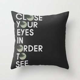 CLOSE YOUR EYES Throw Pillow