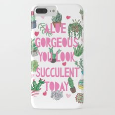 Aloe Gorgeous You Look Succulent Today Slim Case iPhone 7 Plus