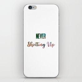 Never Shutting Up iPhone Skin