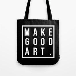 make good art Tote Bag