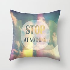 Stop At Nothing Throw Pillow