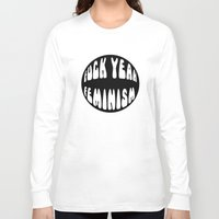 feminism Long Sleeve T-shirts featuring F*ck Yeah Feminism by Elanor Jarque