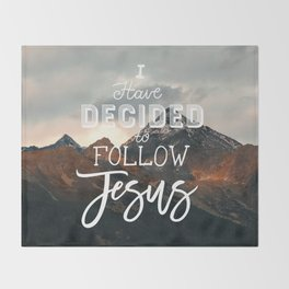 I Have Decided to Follow Jesus - Christian Song Lyric Quote Throw Blanket