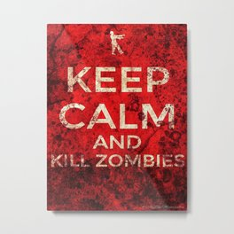 KEEP CALM AND KILL ZOMBIES by AlyZen Moonshadow Metal Print