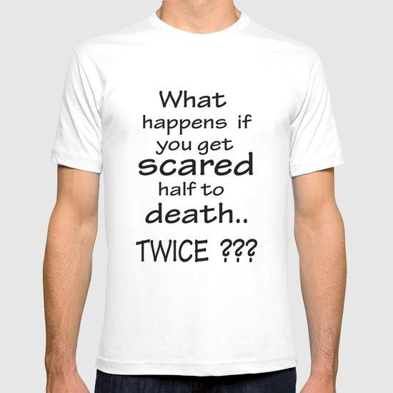 What happens if..... T-shirt
