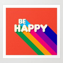 BE HAPPY - rainbow retro typography Art Print