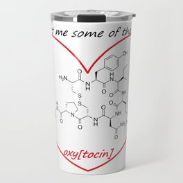 get me some of that oxy[tocin] Travel Mug