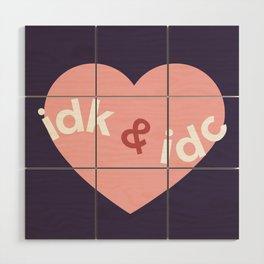 idk & idc Wood Wall Art