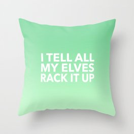 I Tell All My Elves Throw Pillow