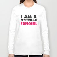 fangirl Long Sleeve T-shirts featuring Professional Fangirl by Stefanie Judith