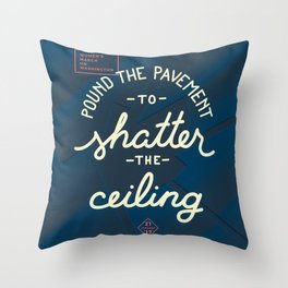 Women's March - Shatter the Ceiling Throw Pillow