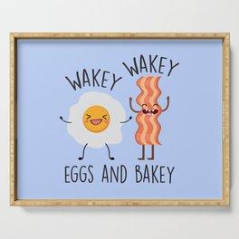 Wakey Wakey Eggs And Bakey, Funny, Saying Serving Tray