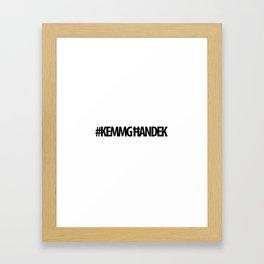 #KEMMGHANDEK Framed Art Print