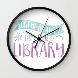 Screw Reality! I'm Going to the Library! (Purple) Wall Clock