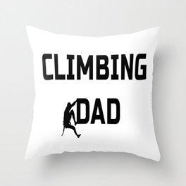 Climbing Dad Throw Pillow
