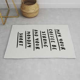 May Your Coffee Be Strong and Your Monday Short black and white typography office wall coffee quote Rug