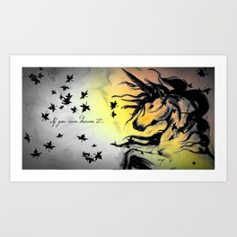 Dreams can be real. Art Print