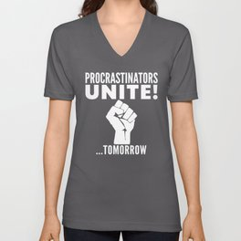 Procrastinators Unite Tomorrow (Black & White) Unisex V-Neck