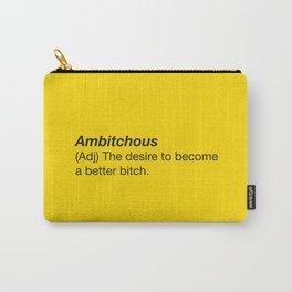 Ambitchous Bitch Carry-All Pouch