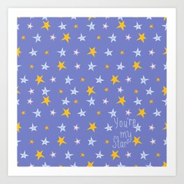 You're my Star! Art Print