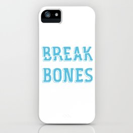 Muscles Bone Surgeon Orthopedic Gift Stick And Stones May Break Your Bones iPhone Case