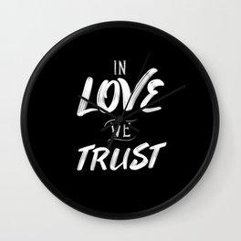 In Love We Trust Wall Clock