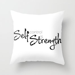 Self control is strength  Throw Pillow