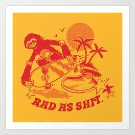 RAD AS SH*T Art Print