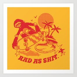RAD AS SH*T Art Print