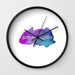 Zero fucks given Wall Clock