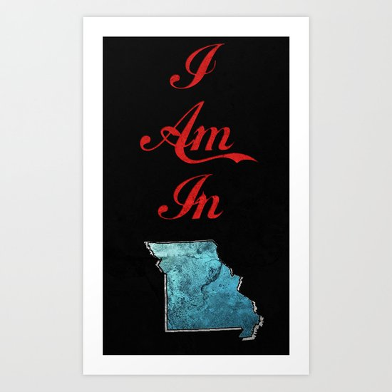 I am in Missouri? Art Print