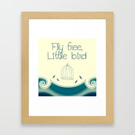 Fly Free, Little Bird Framed Art Print