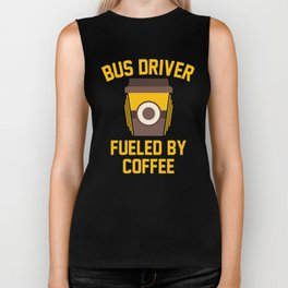 Bus Driver Fueled By Coffee Biker Tank