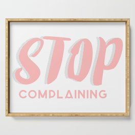 Stop Complaining - Quotes Collection Serving Tray