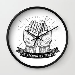 In Techno we trust Wall Clock