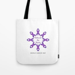 Debunk the Myths- World cancer day February 4th Tote Bag