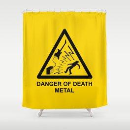 Danger Of Death Metal Shower Curtain