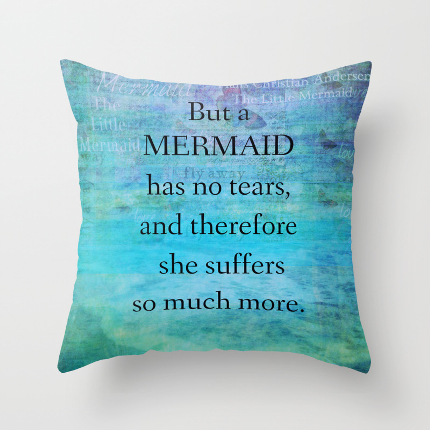 Mermaid Quote by Hans Christian Andersen Throw Pillow